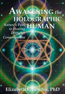 Awakening the Holographic Human by Elizabeth E. Botchis, PhD